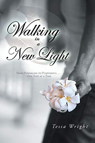 Walking in a New Light: From Powerless: Tessa Wright