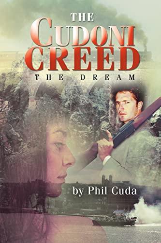 The Cudoni Creed: The Dream: Phil Cuda