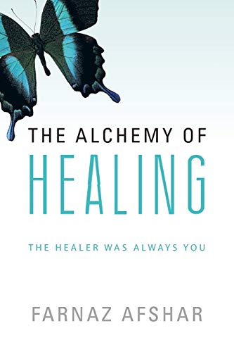 9781452510767: The Alchemy of Healing: The Healer Was Always You