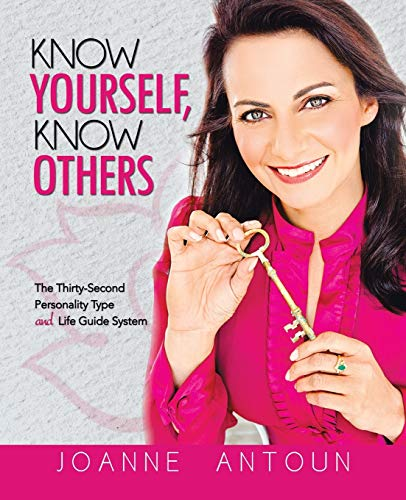 9781452511795: Know Yourself, Know Others: The Thirty-Second Personality Type and Life Guide System