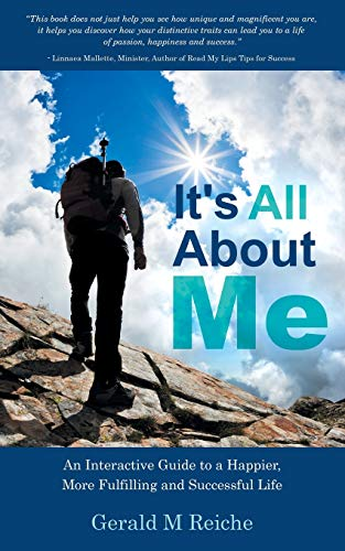 9781452514185: It's All About Me: An Interactive Guide to a Happier, More Fulfilling and Successful Life