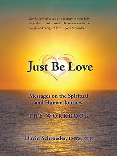 9781452514727: Just Be Love: Messages on the Spiritual and Human Journey The Workbook