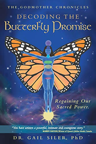9781452516059: Decoding the Butterfly Promise: Regaining Our Sacred Power.