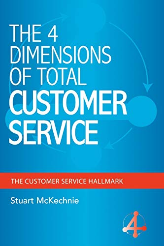9781452516745: The 4 Dimensions of Total Customer Service