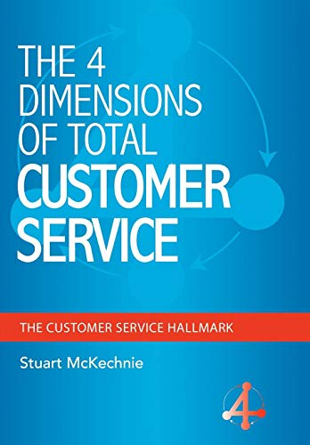 9781452516769: The 4 Dimensions of Total Customer Service