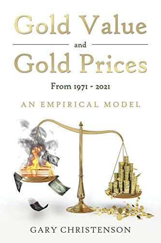 9781452517063: Gold Value and Gold Prices from 1971-2021: An Empirical Model