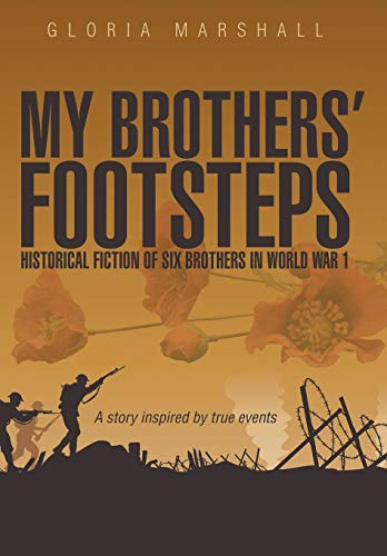 9781452517971: My Brothers' Footsteps: Historical Fiction of Six Brothers in World War 1