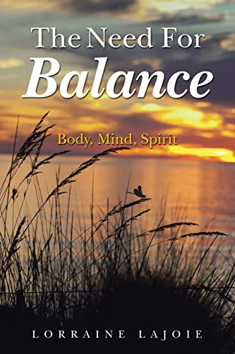 9781452518541: The Need for Balance: Body, Mind, Spirit