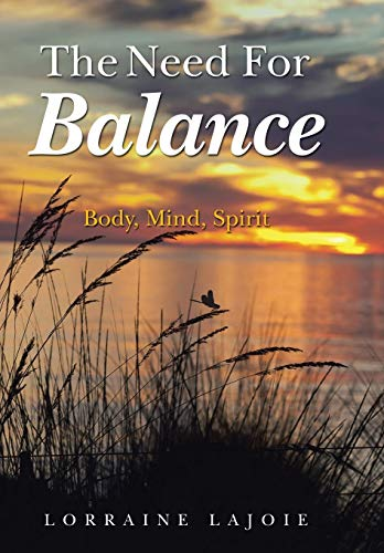 9781452518565: The Need for Balance: Body, Mind, Spirit