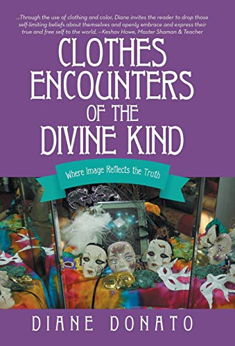 9781452518879: Clothes Encounters of the Divine Kind: Where Image Reflects the Truth