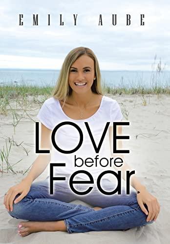9781452519531: Love Before Fear