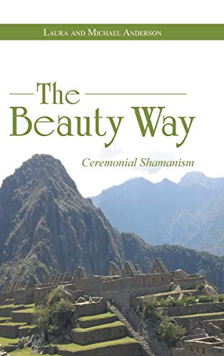 9781452522562: The Beauty Way: Ceremonial Shamanism