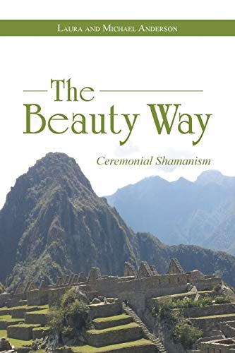 9781452522579: The Beauty Way: Ceremonial Shamanism