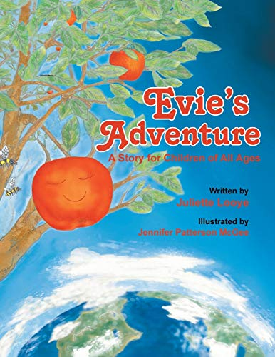 Evie's Adventure: A Story for Children of: Looye, Juliette