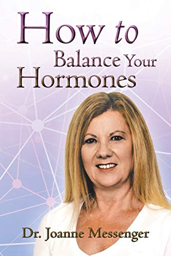 How to Balance Your Hormones: Messenger, Dr. Joanne