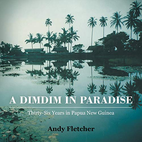 A DIMDIM IN PARADISE: THIRTY-SIX YEARS IN: Fletcher, Andy