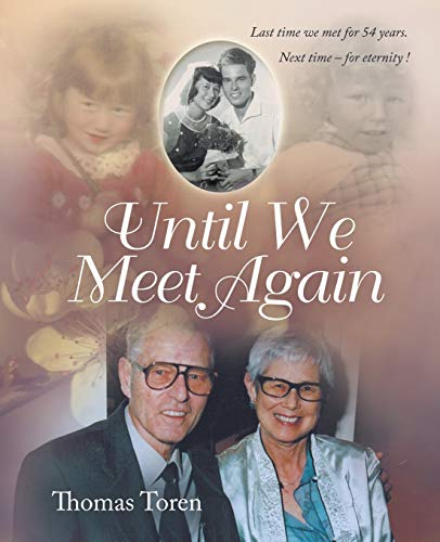 Until We Meet Again: Last time we met for 54 years. Next time - for eternity !: Toren, Thomas