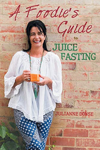 9781452527741: A Foodie's Guide to Juice Fasting