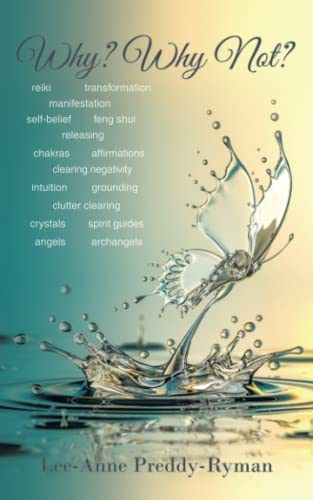 Why? Why Not?: Don't Let Fear Stop You from Living Your Dream: Preddy-Ryman, Lee-Anne