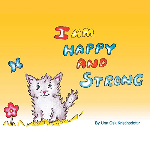 9781452529646: I am Happy and Strong