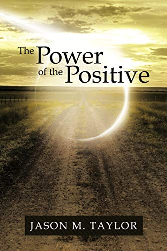 9781452531854: The Power of the Positive