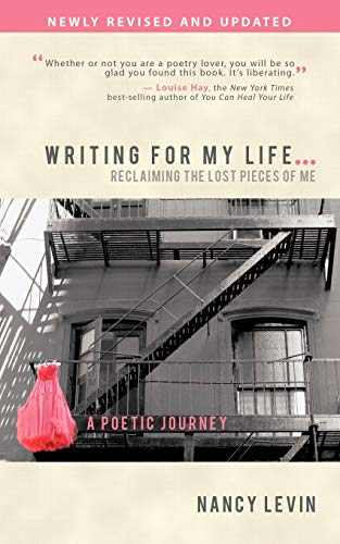 9781452532233: Writing for My Life . . . Reclaiming the Lost Pieces of Me: A Poetic Journey