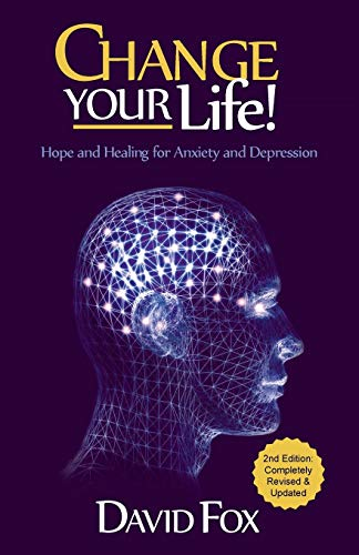9781452532653: Change your Life! Hope and Healing for Anxiety and Depression