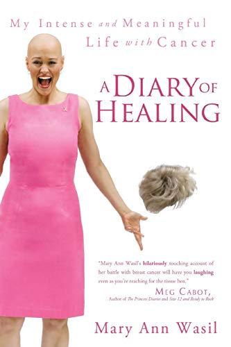 9781452533186: A Diary of Healing