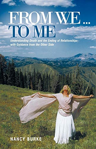 From We . to Me: Understanding Death and the Ending of Relationships with Guidance from the Other ...