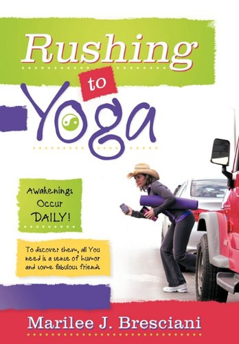 9781452534732: Rushing to Yoga