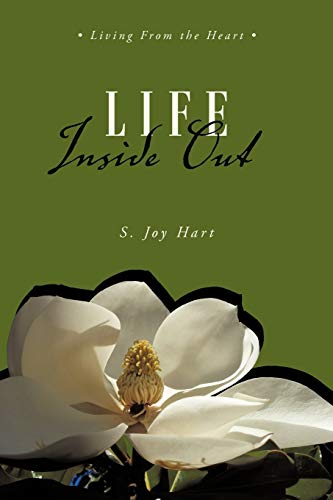 9781452535074: Life Inside Out: Living From the Heart