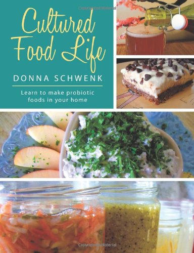 9781452535227: Cultured Food Life: Learn to Make Probiotic Foods in Your Home
