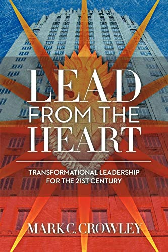 9781452535401: Lead From The Heart: Transformational Leadership For The 21st Century