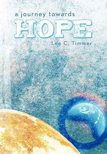 9781452535593: A Journey Towards Hope
