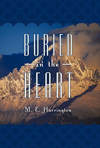 Buried in the Heart: M. E. Harrington