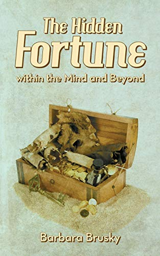 9781452537399: The Hidden Fortune Within The Mind And Beyond