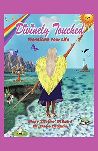 9781452537443: Divinely Touched: Transform Your Life