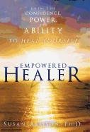 9781452537764: Empowered Healer: Gain the Confidence, Power, and Ability to Heal Yourself