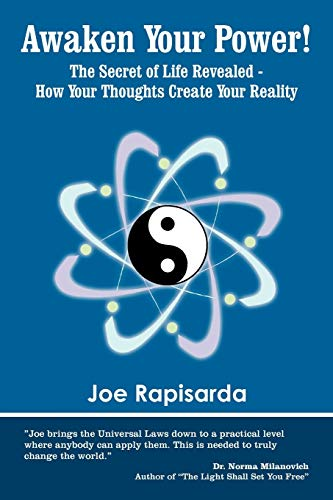 9781452539546: Awaken Your Power!: The Secret of Life Revealed - How Your Thoughts Create Your Reality