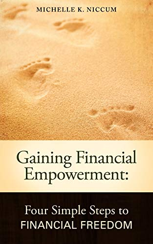 9781452541143: Gaining Financial Empowerment: Four Simple Steps to Financial Freedom