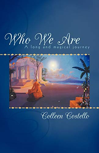 9781452541167: Who We Are: A Long And Magical Journey: A long and magical journey