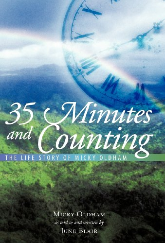 9781452541891: 35 Minutes and Counting: The Life Story of Micky Oldham