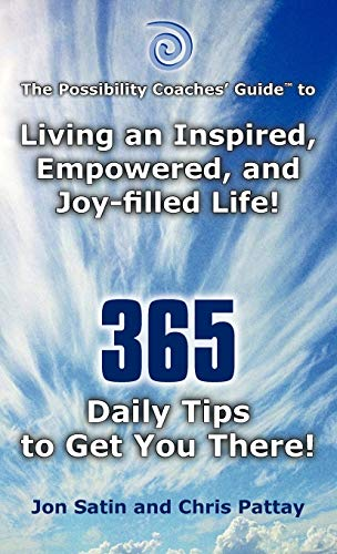9781452542522: The Possibility Coaches' Guide to Living an Inspired, Empowered, and Joy-filled Life! 365 Daily Tips to Get You There!