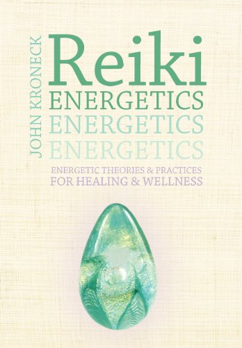 9781452543024: Reiki Energetics: Energetic Theories & Practices for Healing & Wellness