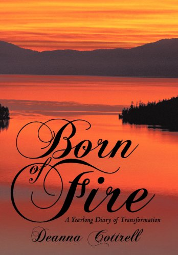 9781452543284: Born of Fire: A Yearlong Diary of Transformation