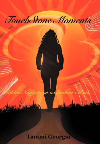 9781452543307: Touchstone Moments: Golden Nuggets on a Shaman's Path
