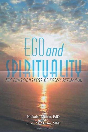9781452545400: Ego and Spirituality: The Consciousness of Egospiritualism
