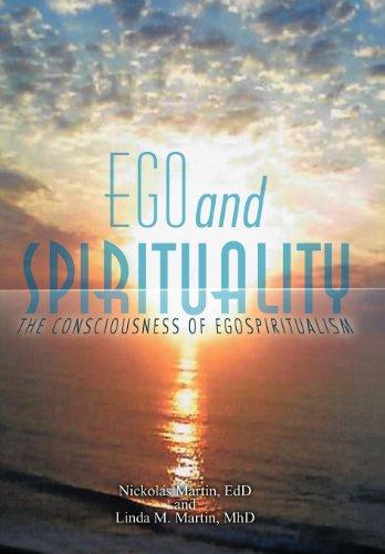9781452545424: Ego and Spirituality: The Consciousness of Egospiritualism