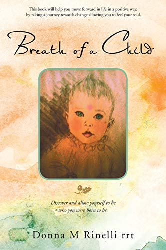 9781452545615: Breath of a Child: Discover and allow yourself to be who you were born to be.