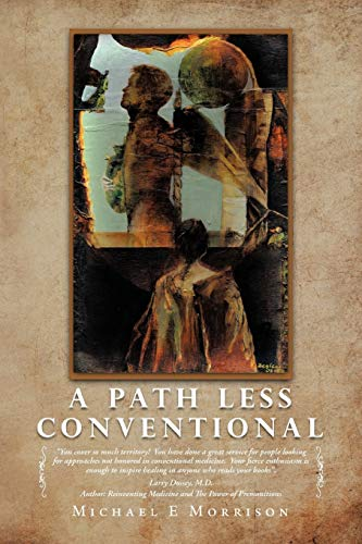 A Path Less Conventional: Michael E Morrison